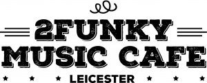 what s on april at 2funky music cafe cool as leicester. Black Bedroom Furniture Sets. Home Design Ideas